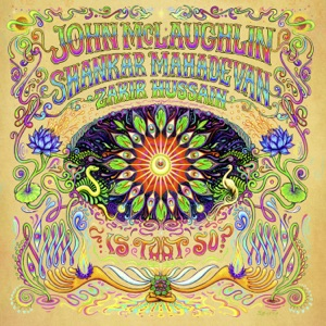 John McLaughlin, Shankar Mahadevan & Zakir Hussain - The Search