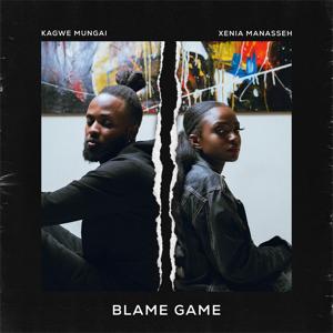 Kagwe Mungai - Blame Game feat. Xenia Manasseh
