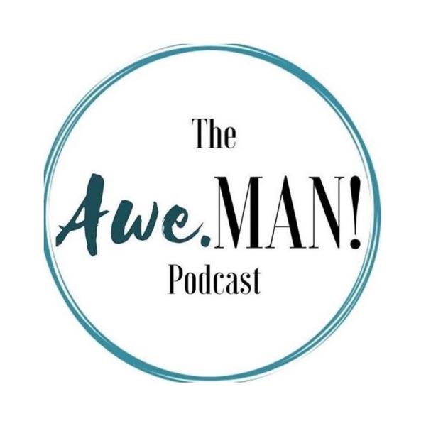 Awe Man Podcast