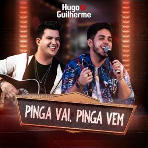 Hugo & Guilherme - Pinga Vai, Pinga Vem (Ao Vivo)