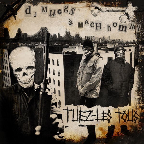 iTunes Artwork for 'Tuez-Les Tous (by DJ Muggs & Mach-Hommy)'