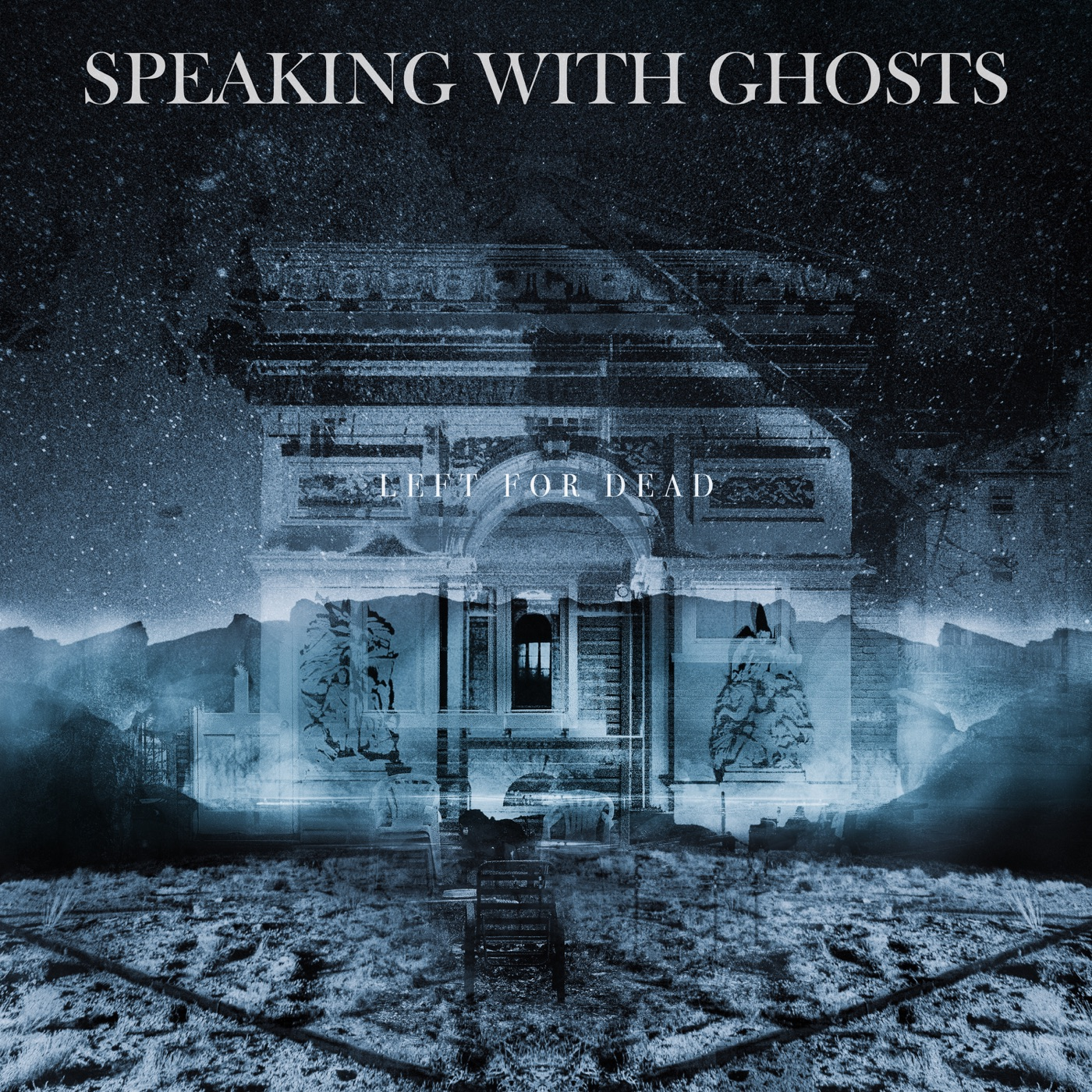 Speaking With Ghosts - Left for Dead [single] (2019)