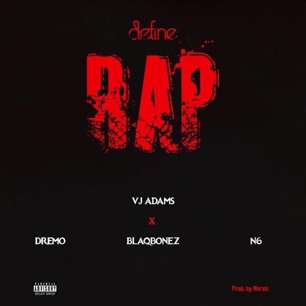 Define Rap II (feat. Blaqbonez, Dremo & N6) - Single