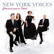 Reminiscing in Tempo - New York Voices - New York Voices