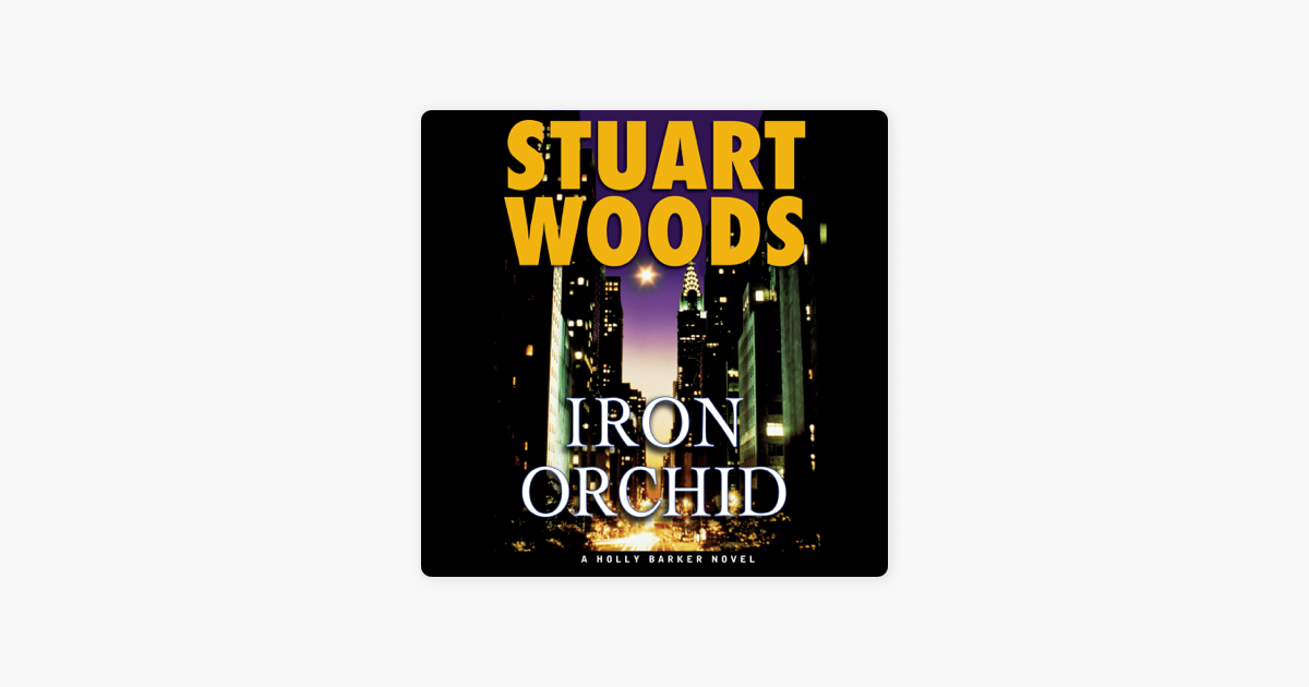 Iron Orchid (Unabridged) - Stuart Woods