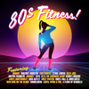 Various Artists - 80s FITNESS!