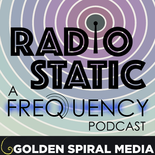 Radio Static – An aftershow companion to the CW series Frequency