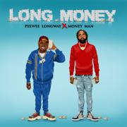Long Money - Peewee Longway & Money Man - Peewee Longway & Money Man
