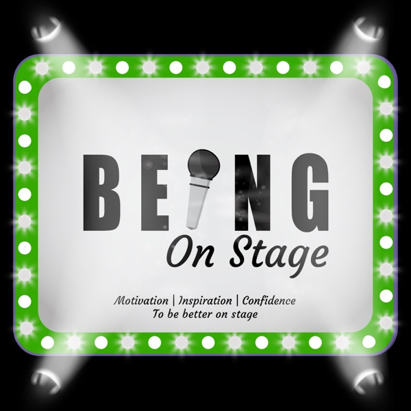 The Being On Stage Podcast