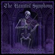 The Haunted Symphony - Nox Arcana - Nox Arcana
