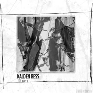 Kalden Bess - 10, Pt. 2