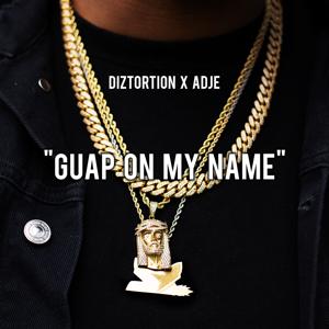 Diztortion & Adje - Guap on My Name
