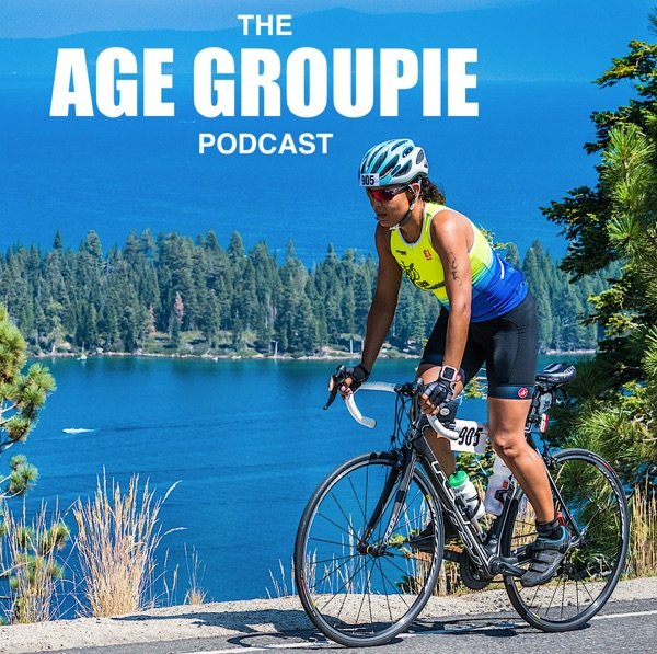 Age Groupies: A Podcast for Amateur Endurance Athletes