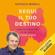 Raffaele Morelli - Segui il tuo destino: Come riconoscere se sei sulla strada giusta