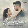 Woh Baarishein - Arjun Kanungo mp3