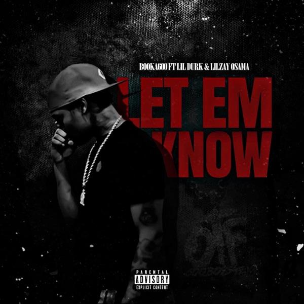 Let Em Know (feat. Lil Durk & Lil Zay Osama) - Single