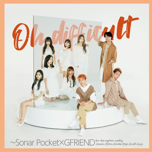 Sonar Pocket – Oh difficult (with GFRIEND) – Single