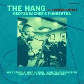 Redtenbacher's Funkestra;Tucker Antell - The Hang (feat. Tucker Antell)