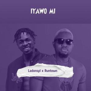 Ladonsyl & Runtown - Iyawo Mi