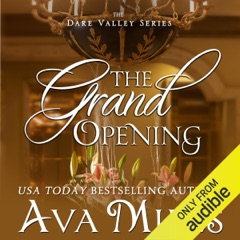 The Grand Opening: Dare Valley, Book 3 (Unabridged)