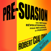 Robert B. Cialdini - PrГ©-suasion: Une mГ©thode rГ©volutionnaire pour influencer et persuader Grafik