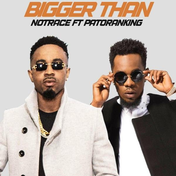 Bigger Than (feat. Patoranking) - Single