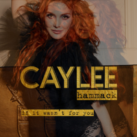 Download Caylee Hammack - If It Wasn't For You Gratis, download lagu terbaru