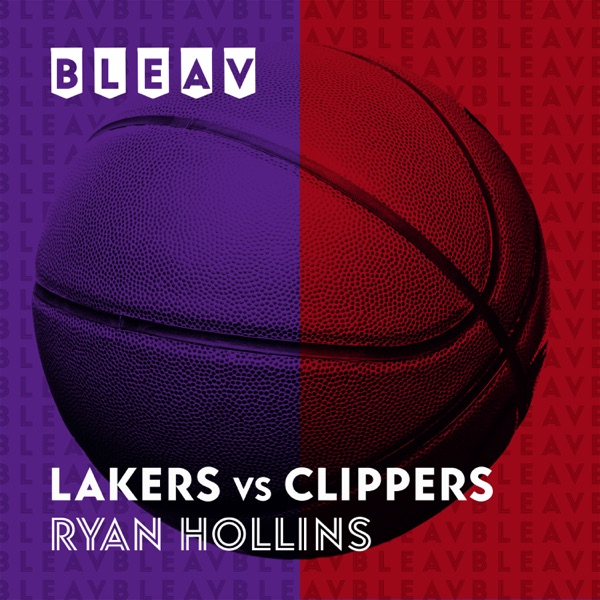 Bleav in Lakers Vs Clippers with Ryan Hollins