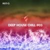 Deep House Chill, Vol. 03