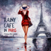 Connecting Souls Music Zone - Rainy Café in Paris – Romantic Jazz: Mellow Music for Date  artwork