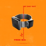 songs like FREE BIA (1ST DAY OUT)