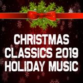 Christmas Classics 2019: Holiday Music - Christmas Music Guys Cover Art
