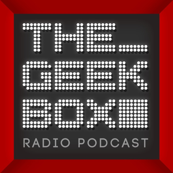 The Geekbox: Episode 510
