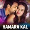 Hamara Kal Single
