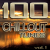 Various Artists - 100 Chillout Tunes, Vol. 1: Best of Ibiza Beach House Trance Summer 2019 Café Lounge & Ambient Classics artwork