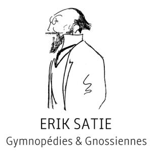Erik Satie - Erik satie : gymnopédies & gnossiennes