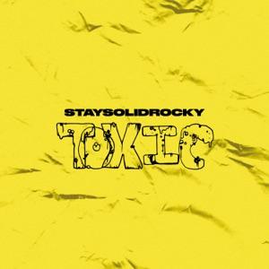 StaySolidRocky - Toxic
