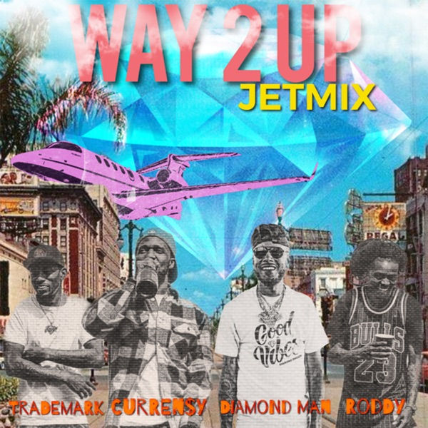 Way 2 up Jetmix (feat. Young Roddy, Trademark & Curren$y) - Single