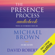 Michael Brown - The Presence Process: A Journey into Present Moment Awareness (Unabridged)