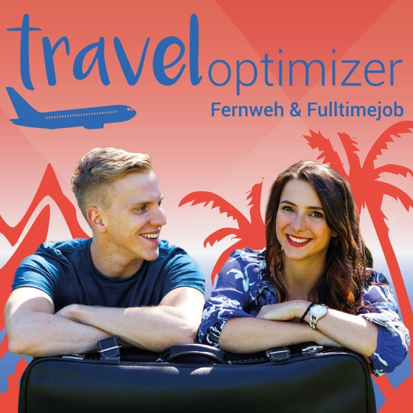 Traveloptimizer | Der Podcast über Reisen & Abenteuer trotz Fulltimejob