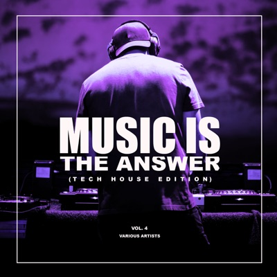 Various Artists - Music Is the Answer (Tech House Edition), Vol. 4 постер