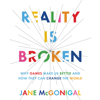 Jane McGonigal - Reality Is Broken: Why Games Make Us Better and How They Can Change the World (Unabridged)  artwork