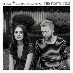 JP Saxe - The Few Things (With Charlotte Lawrence)