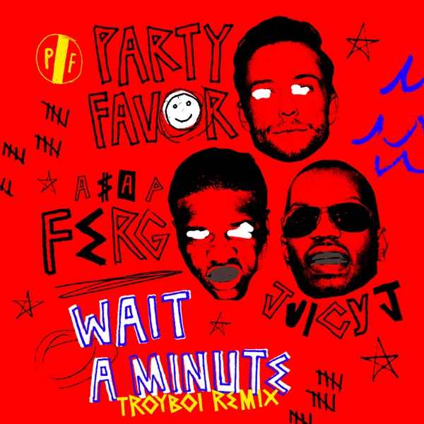 Wait A Minute (feat. A$AP Ferg & Juicy J) [TroyBoi Remix] - Single