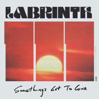 Something's Got to Give-Labrinth