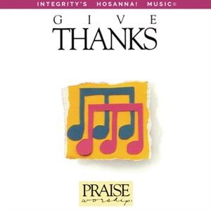 Don Moen & Integrity's Hosanna! Music - Give Thanks