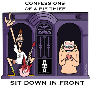 Sit Down In Front - Confessions Of A Pie Thief