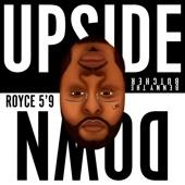 "Royce Da 5'9"" - Upside Down"