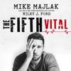 Mike Majlak & Riley J. Ford - The Fifth Vital  artwork