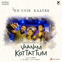 Sid Sriram - En Uyir Kaatre (From